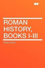 Roman History, Books I-III