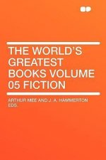 The World's Greatest Books Volume 05 Fiction
