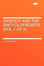 Diderot and the Encyclopaedists (Vol 1 of 2)