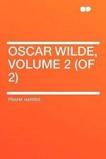 Oscar Wilde, Volume 2 (of 2)