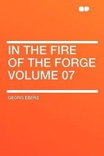 In the Fire of the Forge Volume 07