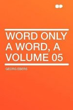 Word Only a Word, a Volume 05