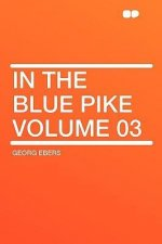 In the Blue Pike Volume 03