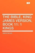 The Bible, King James Version, Book 11: 1 Kings