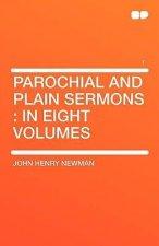 Parochial and Plain Sermons: In Eight Volumes