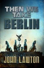Then We Take Berlin