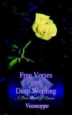 Free Verses and Deep Wording: A First Book of Poems
