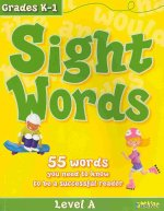 Sight Words, Level A: 55 Words You Need to Know to Be a Successful Reader