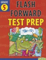 Flash Forward Test Prep, Grade 5