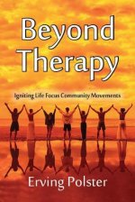 Beyond Therapy: Igniting Life Focus Community Movements