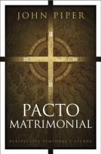 Pacto Matrimonial: Perspectiva Temporal y Eterna = This Momentary Marriage