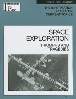 Information Plus Reference: Space Exploration: Triumphs and Tragedies