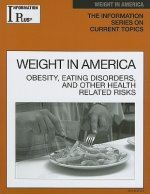 Information Plus Reference: Weight in America: Obesity, Eating Disorders, and Other Health Risks
