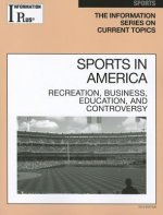 Sports in America: Recreation, Business, Education, and Controversy