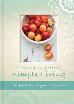 Lists for Simple Living: Ideas for Simplicity and Happiness