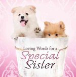 Loving Words for a Special Sister