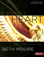 A Woman's Heart Leader's Guide: God's Dwelling Place