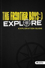 Frontier Boys: Explore Bible Study - Exploration Guide