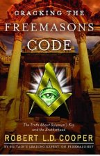 Cracking the Freemason's Code: The Truth about Solomon's Key and the Brotherhood