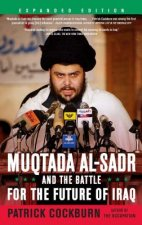 Muqtada Al-Sadr and the Battle for the Future of Iraq (Expanded)