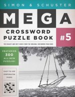 Simon & Schuster Mega Crossword Puzzle Book, Series 5: 300 Never-Before-Published Crosswords