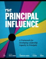 The Principal Influence: A Framework for Developing Leadership Capacity in
