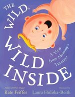 The Wild, Wild Inside: A View from Mommy's Tummy!