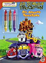 All Around Trucktown [With 3 Double-Sided Crayons]