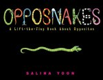 Opposnakes: A Lift-The-Flap Book about Opposites