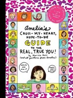 Amelia's Cross-My-Heart, Hope-To-Die Guide to the Real, True You!