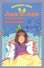 Junie B. Jones Tiene un Monstruo Debajo de la Cama = Junie B. Jones Has a Monster Under Her Bed