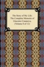 The Story of My Life (The Complete Memoirs of Giacomo Casanova, Volume 8 of 12)