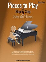 Pieces to Play - Book 4: Piano Solos Composed to Correlate Exactly with Edna Mae Burnam's Step by Step