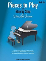Pieces to Play - Book 6: Piano Solos Composed to Correlate Exactly with Edna Mae Burnam's Step by Step