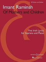 Of Mothers and Children: Five Irish Lyrics for Soprano and Piano