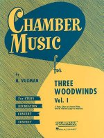 Chamber Music for Three Woodwinds, Volume 1