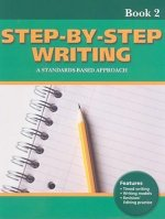 Step-By-Step Writing, Book 2: A Standards-Based Approach