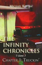 The Infinity Chronicles: Volume 3, Chapter 1: Truckin'