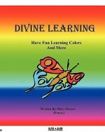 Divine Learning Have Fun Learning Colors and More..