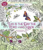 This Is the Day the Lord Has Made: Inspirational Adult Coloring Book (Travel Size)