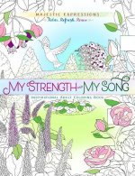 My Strength and My Song: Inspirational Adult Coloring Book