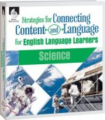 Strategies for Connecting Content and Language for Ell in Language Arts: Science