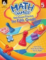 Math Games: Skill-Based Practice for Fifth Grade (Fifth Grade): Skill-Based Practice for Fifth Grade