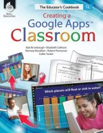 Creating a Google Apps Classroom: The Educator's Cookbook