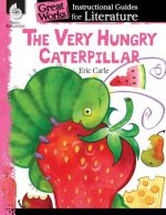 The Very Hungry Caterpillar: A Guide for the Book by Eric Carle