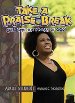 Take a Praise Break, Adult Student: Celebrate the Works of God!