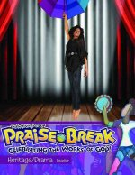 Vacation Bible School (Vbs) 2014 Praise Break Heritage/Drama Leader: Celebrating the Works of God!