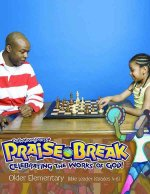 Vacation Bible School (Vbs) 2014 Praise Break Older Elementary Bible Leader (Grades 4-6): Celebrating the Works of God!