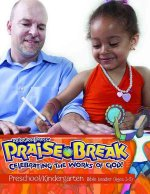 Vacation Bible School (Vbs) 2014 Praise Break Preschool/Kindergarten Bible Leader (Ages 3-5): Celebrating the Works of God!