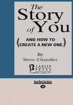 The Story of You: (And How to Create a New One) (Easyread Large Edition)